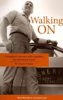 Walking on: A Daughter's Journey With Legendary Sheriff Buford Pusser (Paperback)