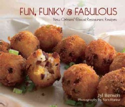 Fun, Funky & Fabulous: New Orleans' Casual Restaurant Recipes (Paperback)