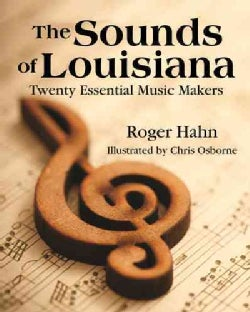 The Sounds of Louisiana: Twenty Essential Music Makers (Paperback)