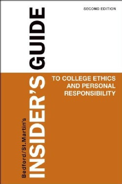 Insider's Guide to College Ethics and Personal Responsibility (Paperback)