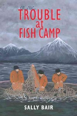 Trouble at Fish Camp (Paperback)
