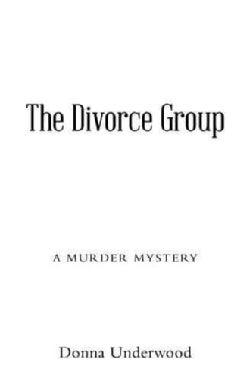 The Divorce Group: A Murder Mystery (Paperback)