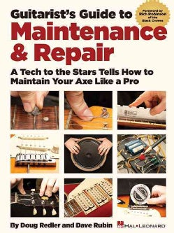 Guitarist's Guide to Maintenance & Repair: A Tech to the Stars Tells How to Maintain Your Axe Like a Pro (Paperback)