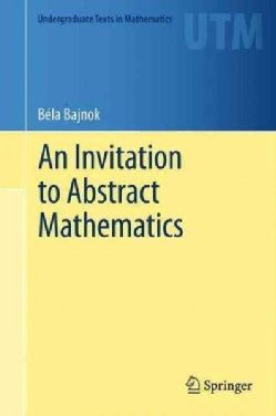 An Invitation to Abstract Mathematics (Hardcover)