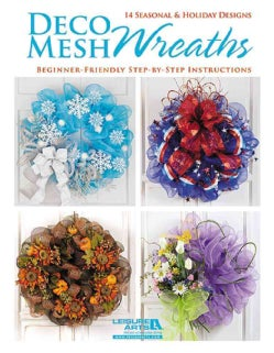 Deco Mesh Wreaths: 14 Seasonal & Holiday Designs Beginner-friendly Step-by-step Instructions (Paperback)