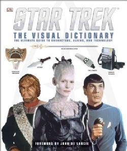 Star Trek: The Visual Dictionary: The Ultimate Guide to Characters, Aliens, and Technology (Hardcover)