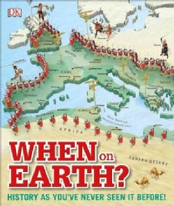 When on Earth?: History As You've Never Seen It Before (Hardcover)