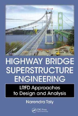 Highway Bridge Superstructure Engineering: LRFD Approaches to Design and Analysis (Hardcover)