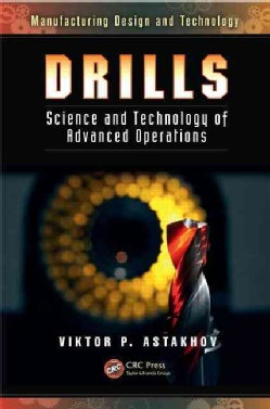 Drills: Science and Technology of Advanced Operations (Hardcover)