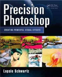 Precision Photoshop: Creating Powerful Visual Effects (Paperback)