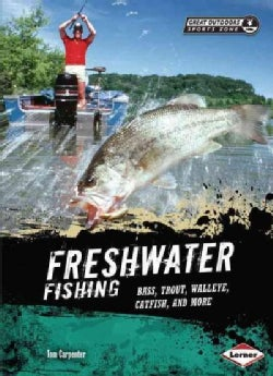 Freshwater Fishing: Bass, Trout, Walleye, Catfish, and More (Hardcover)