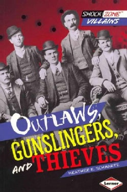 Outlaws, Gunslingers, and Thieves (Paperback)