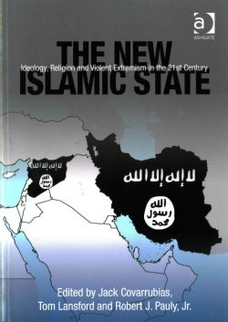 The New Islamic State: Ideology, Religion and Violent Extremism in the 21st Century (Paperback)