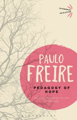 Pedagogy of Hope: Reliving Pedagogy of the Oppressed (Paperback)