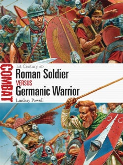 Roman Soldier Vs Germanic Warrior: 1st Century Ad (Paperback)