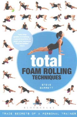 Total Foam Rolling Techniques: Trade Secrets of a Personal Trainer (Paperback)