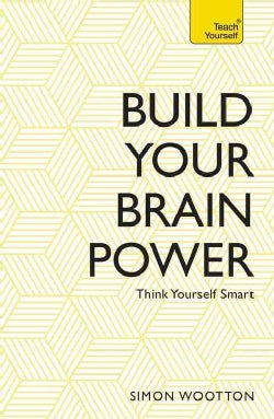 Build Your Brain Power: The Art of Smart Thinking (Paperback)