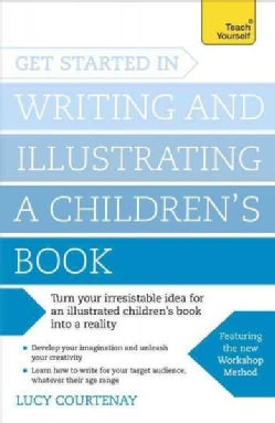 Get Started in Writing and Illustrating a Children's Book (Paperback)