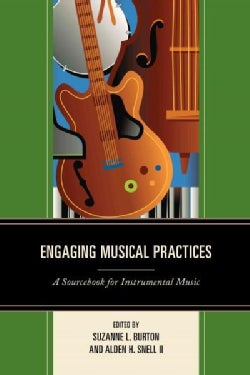 Engaging Musical Practices: A Sourcebook for Instrumental Music (Hardcover)