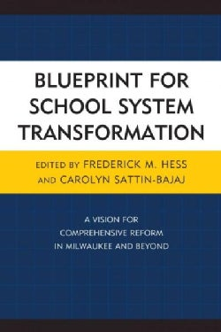 Blueprint for School System Transformation: A Vision for Comprehensive Reform in Milwaukee and Beyond (Hardcover)