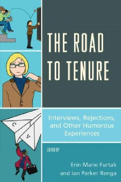 The Road to Tenure: Interviews, Rejections, and Other Humorous Experiences (Paperback)