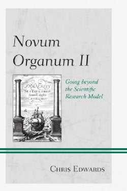Novum Organum: Going Beyond the Scientific Research Model (Hardcover)