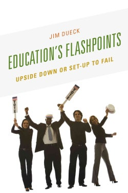 Education's Flashpoints: Upside Down or Set-Up to Fail (Hardcover)