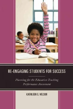 Re-Engaging Students for Success: Planning for the Education Teaching Performance Assessment (Paperback)