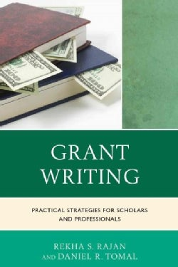 Grant Writing: Practical Strategies for Scholars and Professionals (Paperback)