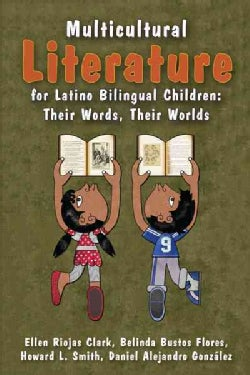 Multicultural Literature for Latino Bilingual Children: Their Words, Their Worlds (Paperback)