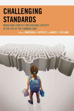 Challenging Standards: Navigating Conflict and Building Capacity in the Era of the Common Core (Paperback)