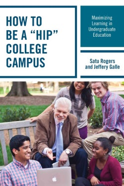 "How to Be a ""HIP"" College Campus: Maximizing Learning in Undergraduate Education (Paperback)"