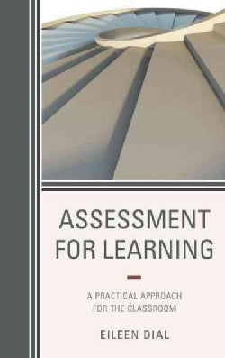 Assessment for Learning: A Practical Approach for the Classroom (Paperback)