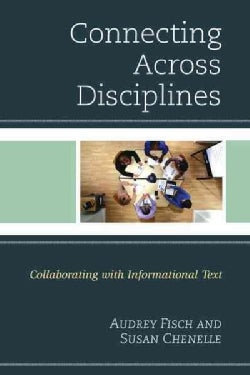 Connecting Across Disciplines: Collaborating With Informational Text (Hardcover)