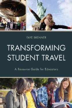 Transforming Student Travel: A Resource Guide for Educators (Paperback)