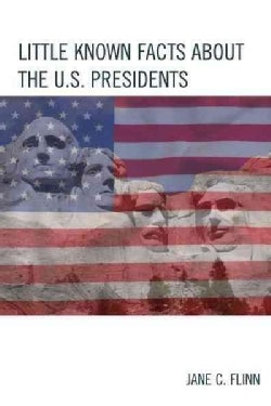 Little Known Facts About the U.S. Presidents (Paperback)