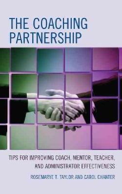 The Coaching Partnership: Tips for Improving Coach, Mentor, Teacher, and Administrator Effectiveness (Hardcover)