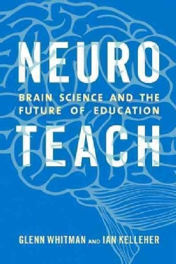 Neuroteach: Brain Science and the Future of Education (Hardcover)