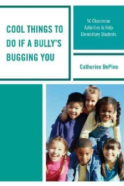 Cool Things to Do If a Bully's Bugging You: 50 Classroom Activities to Help Elementary Students (Hardcover)