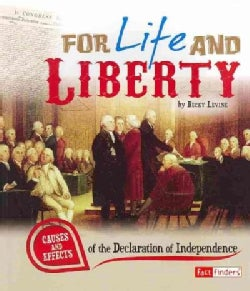 For Life and Liberty: Causes and Effects of the Declaration of Independence (Paperback)