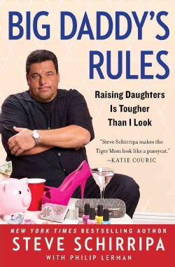 Big Daddy's Rules: Raising Daughters Is Tougher Than I Look (Paperback)