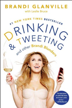 Drinking and Tweeting: And Other Brandi Blunders (Paperback)