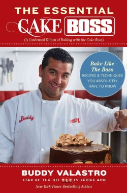 The Essential Cake Boss: Bake Like the Boss - Recipes & Techniques You Absolutely Have to Know (Paperback)