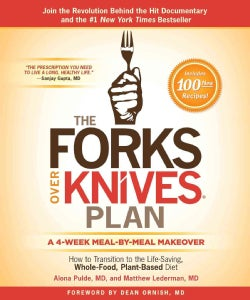 The Forks Over Knives Plan: How to Transition to the Life-Saving, Whole-Food, Plant-Based Diet (Hardcover)