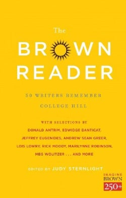 The Brown Reader: 50 Writers Remember College Hill (Paperback)