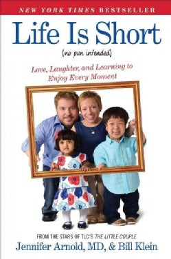 Life Is Short (No Pun Intended): Love, Laughter, and Learning to Enjoy Every Moment (Paperback)
