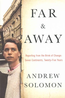 Far and Away: Reporting from the Brink of Change: Seven Continents, Twenty-Five Years (Hardcover)