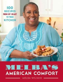 Melba's American Comfort: 100 Recipes from My Heart to Your Kitchen (Hardcover)