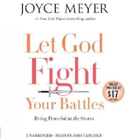 Let God Fight Your Battles: Being Peaceful in the Storm (CD-Audio)