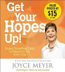 Get Your Hopes Up!: Expect Something Good to Happen to You Every Day (CD-Audio)